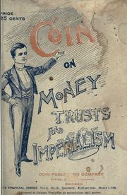 Coin on money, trusts, and imperialism by Harvey, W. H.