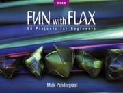 Fun with Flax by Mick Pendergrast