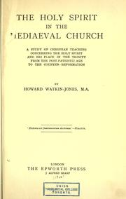 The Holy Spirit in the mediaeval church by Howard Watkin-Jones