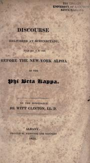 A discourse delivered at Schenectady, July 22d, A. D. 1823, before the New-York Alpha of the Phi beta kappa by DeWitt Clinton