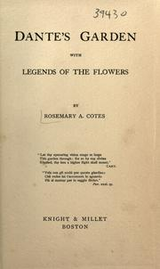 Dante's garden, with legends of the flowers by Rosemary A. Cotes