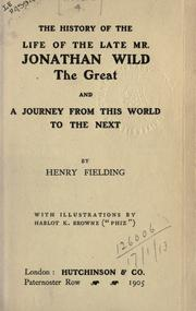 Cover of: The history of the life of the late Mr. Jonathan Wild the Great by Henry Fielding