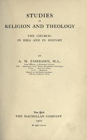 Studies in religion and theology by A. M. Fairbairn, Andrew Martin Fairbairn