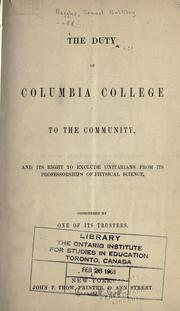 Cover of: The duty of Columbia College to the community, and its right to exclude Unitarians from its professorships of physical science by Samuel Bulkley Ruggles