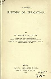 A short history of education by G. Benson Clough