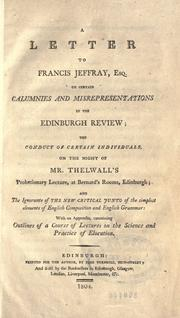 A letter to Francis Jeffray on certain calumnies and misrepresentations in the Edinburgh review by Thelwall, John