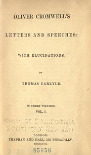 Oliver Cromwell's letters and speeches by Cromwell, Oliver