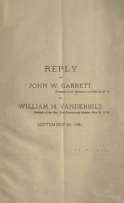 Reply of John W. Garrett, president of the Baltimore and Ohio R.R. Co. to William H. Vanderbilt, president of the New York Central and Hudson River R.R. Co., September 30, 1881 by Baltimore and Ohio Railroad Company.