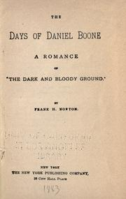 The days of Daniel Boone by Frank H. Norton
