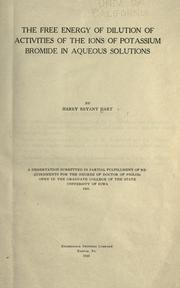 The free energy of dilution of activities of the ions of potassium bromide in aqueous solutions by Harry Bryant Hart