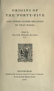 Origins of the &#39;forty-five by Walter Biggar Blaikie