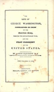 The life of George Washington by Aaron Bancroft