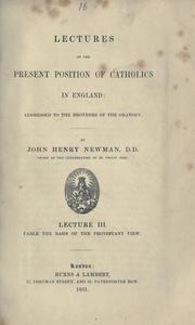 Lectures on the present position of Catholics in England by John Henry Newman