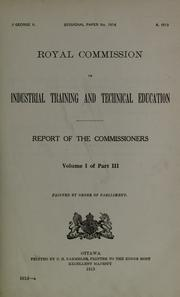 Report of the Commissioners by Canada. Royal Commission on Industrial Training and Technical Education.