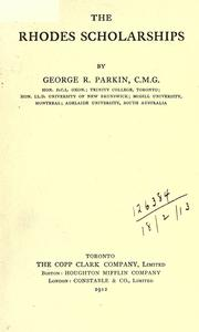 The Rhodes scholarships by Parkin, George Robert Sir