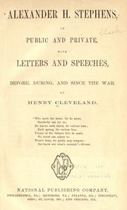 Cover of: Alexander H. Stephens in public and private by Henry Cleveland