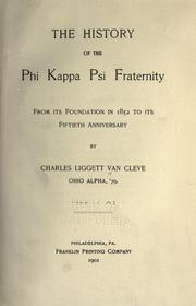 Cover of: The history of the Phi kappa psi fraternity, from its foundation in 1852 to its fiftieth anniversary by Charles Liggett Van Cleve