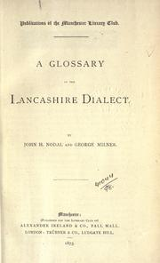 Cover of: A glossary of the Lancashire dialect by John Howard Nodal