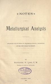 Notes on metallurgical analysis by Nathaniel Wright Lord