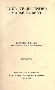 Four years under Marse Robert by Stiles, Robert