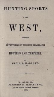 Hunting sports in the West by Cecil B. Hartley