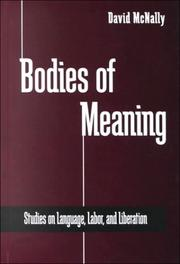 Bodies of Meaning by David McNally, David McNally