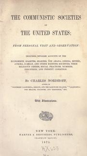 The communistic societies of the United States by Nordhoff, Charles