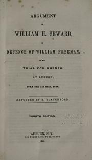 Argument of William H. Seward, in defence of William Freeman by William Henry Seward