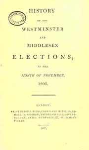 History of the Westminster and Middlesex elections in the month of November, 1806 by