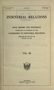 Industrial relations by United States. Commission on Industrial Relations.