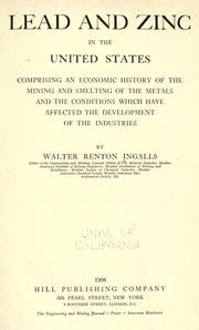Lead and zinc in the United States by Walter Renton Ingalls