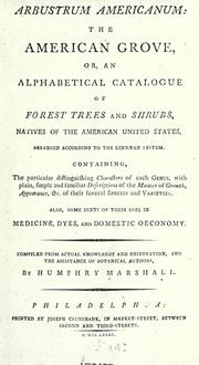 Arbustrum Americanum: = The American grove, or, An alphabetical catalogue of forest trees and shrubs, natives of the American United States, arranged according to the Linnaean system by Humphry Marshall