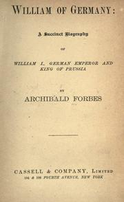 William of Germany by Archibald Forbes