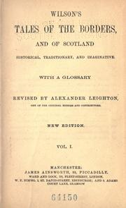 Wilson's tales of the borders, and of Scotland by John Mackay Wilson