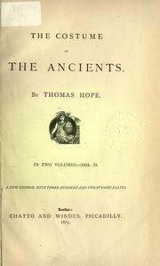 The costume of the ancients by Thomas Hope