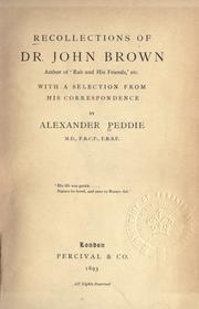 Recollections of Dr. John Brown, author of Rab and his friends, etc., with a selection from his correspondence