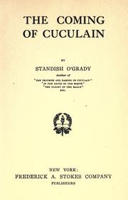The coming of Cuculain by O&#39;Grady, Standish