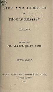 Life and labours of Thomas Brassey 1805-1870 by Helps, Arthur Sir