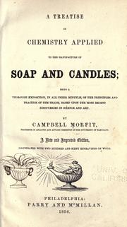 A treatise on chemistry applied to the manufacture of soap and candles by Campbell Morfit