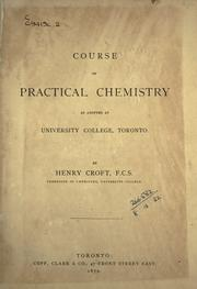 Course of practical chemistry as adopted at University College, Toronto by Henry Croft