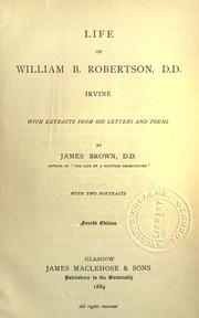 Cover of: Life of William B. Robertson, D.D., Irvine by Brown, James