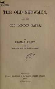 Old showmen &amp; the old London fairs by Frost, Thomas