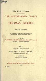 The non-dramatic works of Thomas Dekker by Thomas Dekker