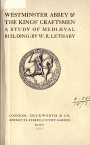 Westminster Abbey & the Kings' craftsmen by W. R. Lethaby