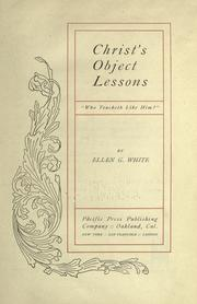 Cover of: Christ's object lessons by Ellen Gould Harmon White