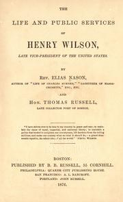 The life and public services of Henry Wilson by Elias Nason