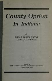 County option in Indiana by J. Frank Hanly