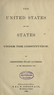 The United States and the states under the Constitution by Christopher Stuart Patterson