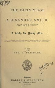 Cover of: The early years of Alexander Smith, poet and essayist by Thomas Brisbane