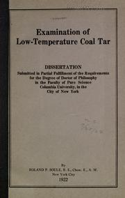 Examination of low-temperature coal tar .. by Roland Phineas Soule